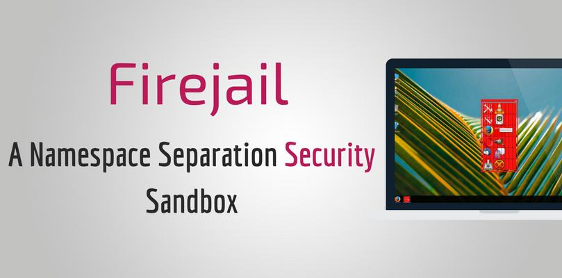 Firejail A Namespace Separation Security Sandbox