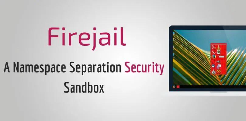 Firejail A Namespace Separation Security Sandbox