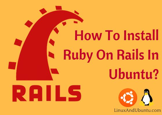 How To Install Ruby On Rails In Ubuntu 16.04