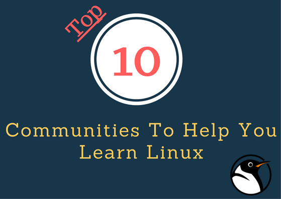 Top 10 Communities To Help You Learn Linux