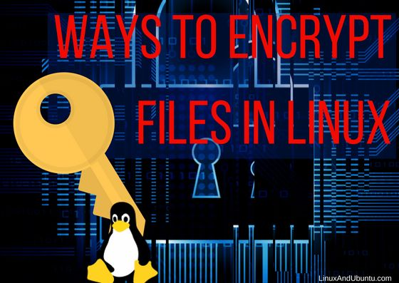 Ways To Encrypt Files In Linux