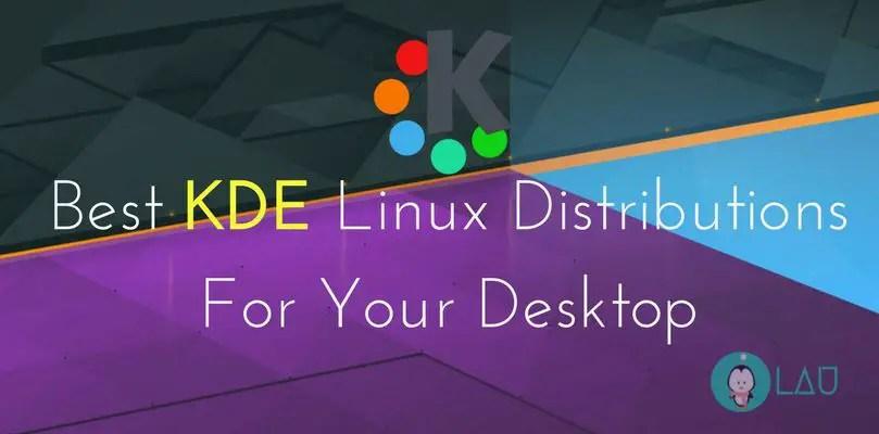 best kde linux distributions for your desktop