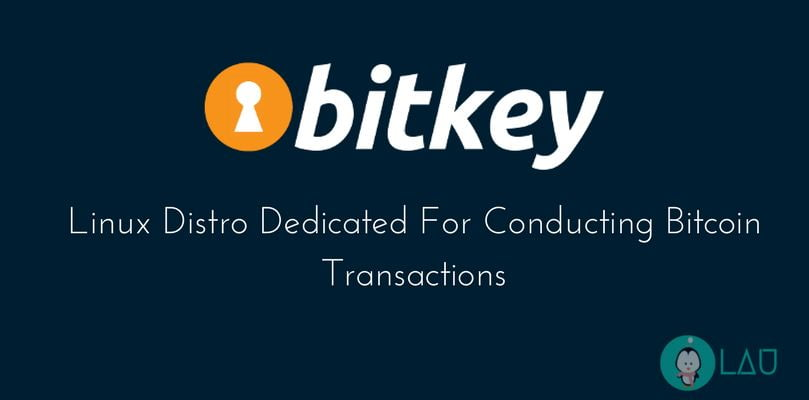 bitkey a linux distro for conducting bitcoin transactions