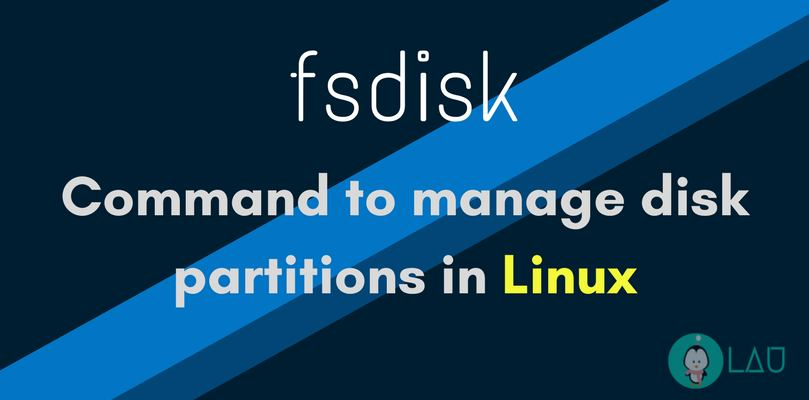 fsdisk command to manage disk partitions on linux