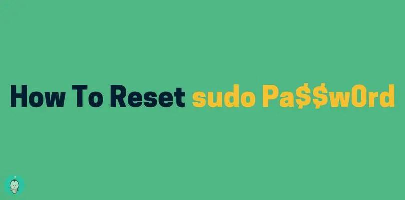 how to reset sudo password