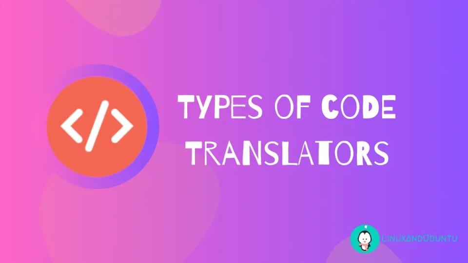 types of code translators