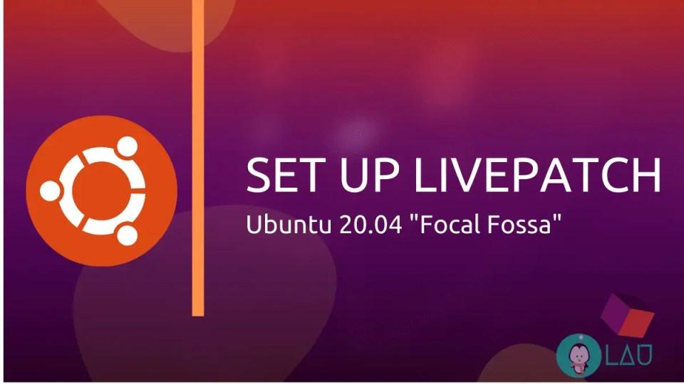 Set up livepatch on Ubuntu .