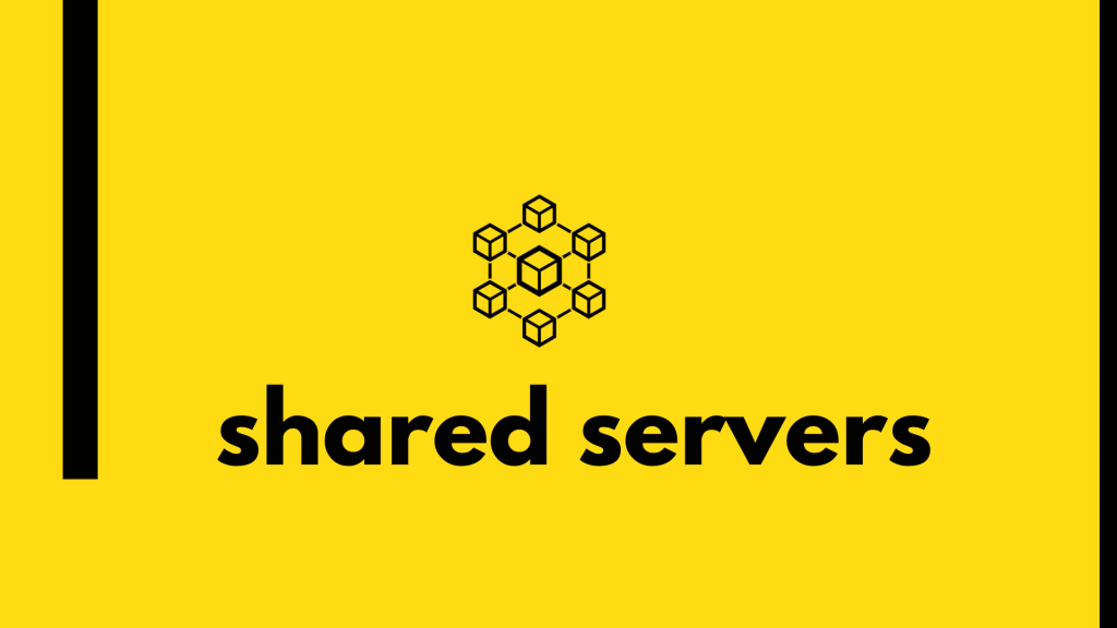 Shared servers