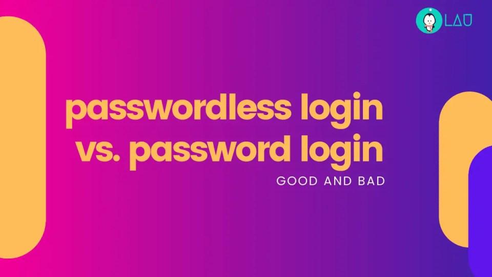 passwordless login vs password login