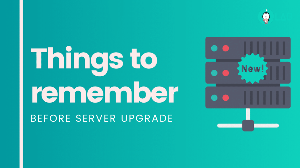 Things to remember before server upgrade
