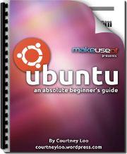 Ubuntu - An Absolute Beginner's Guide