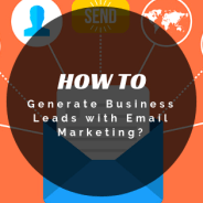 How To Generate Business Leads With Email Marketing ?