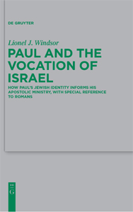 Paul and the Vocation of Israel: How Paul's Jewish Identity Informs his Apostolic Ministry, with Special Reference to Romans