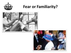 Fear or Familiarity?