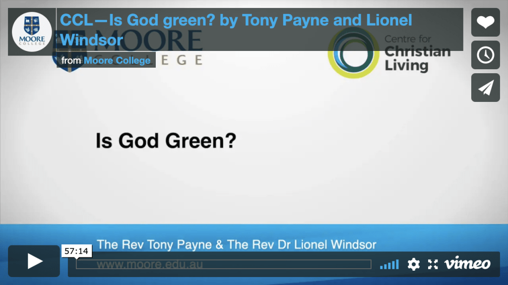 Vimeo: Is God green? by Tony Payne and Lionel Windsor from Moore College