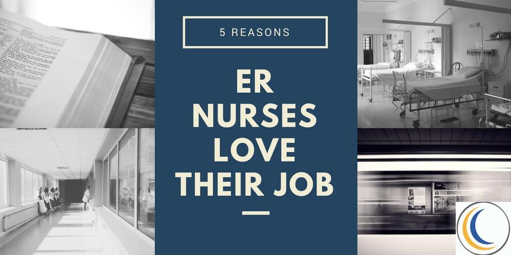 5 Reasons ER Nurses Love Their Jobs