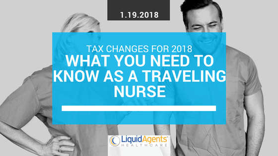 Tax Changes for 2018: What You Need to Know as a Traveling Nurse