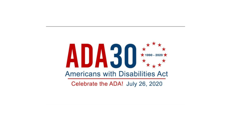 ADA 30: Americians with Disabilities Act, Celebrate the AA on July 26, 2020.