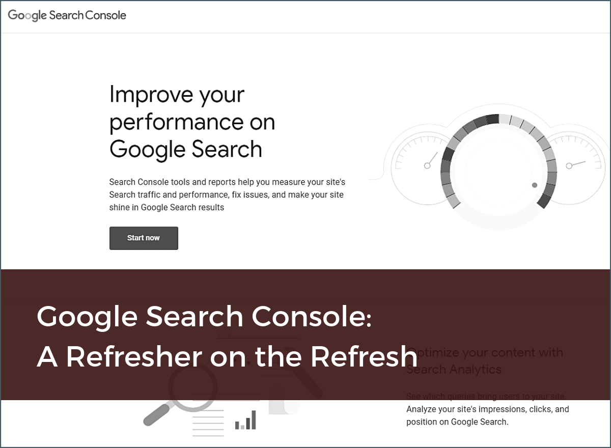Google Search Console: A Refresher on the Refresh on