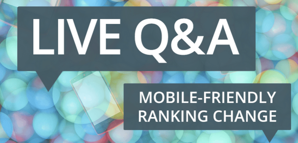 Google Live Q&A Mobile Friendly Ranking