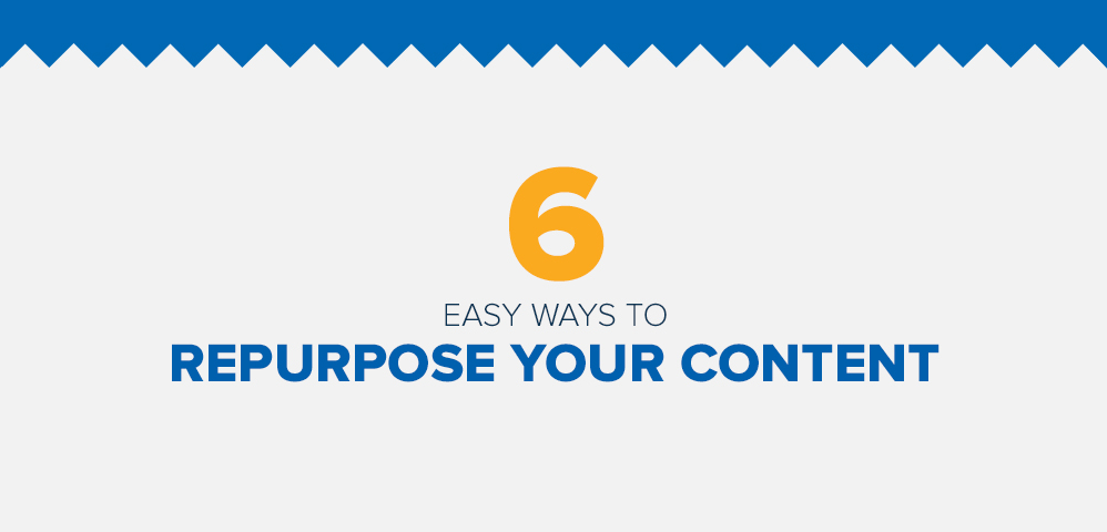 6 easy ways to repurpose your content