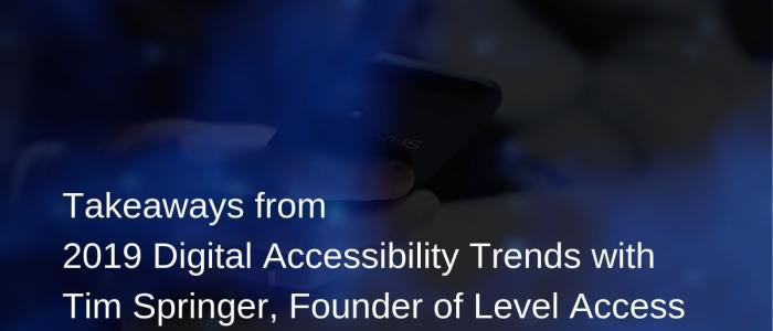 Takeaways from Digital Accessibility Trends