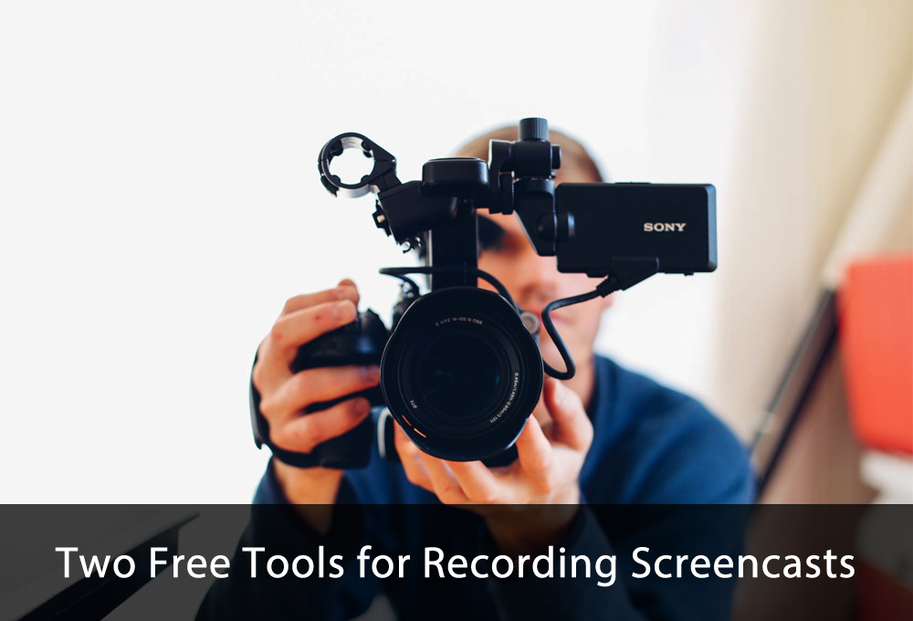 Two Free Tools for Recording Screencasts