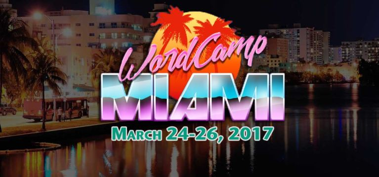 WordCamp Miami 2017, March 24-26,2017 with nighttime scene of South Beach in the background