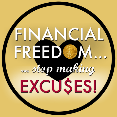 financial freedom stop making excuses