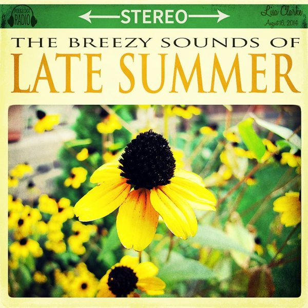 The Breezy Sounds of Late Summer, a new playlist from Polka Dot Cottage