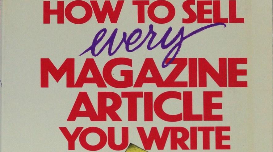 HowToSellEveryMagazineArticleYouWrite