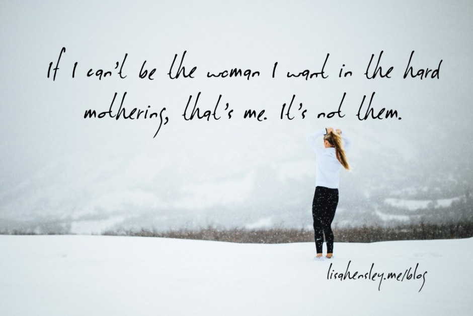 hard mothering quote