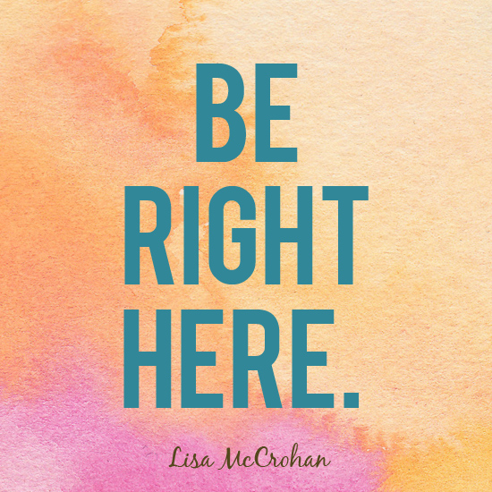 be_right_here-550x550