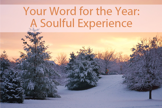 Your Word for the Year: A Soulful Experience