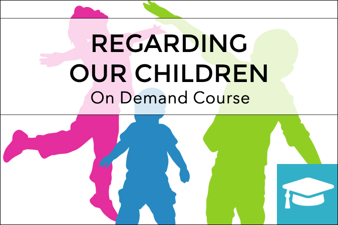regarding our children on demand course