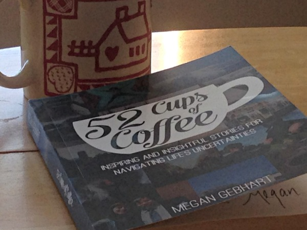 Coffee with new 52 Cups book, read an interview with author Megan Gebhart at http://www.lisanalbone.com/2011/08/making-connections/