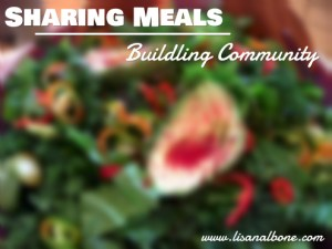 Garden salad, Sharing Meals Building Community at www.lisanalbone.com