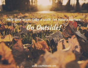 Don't Forget to Go Outside!