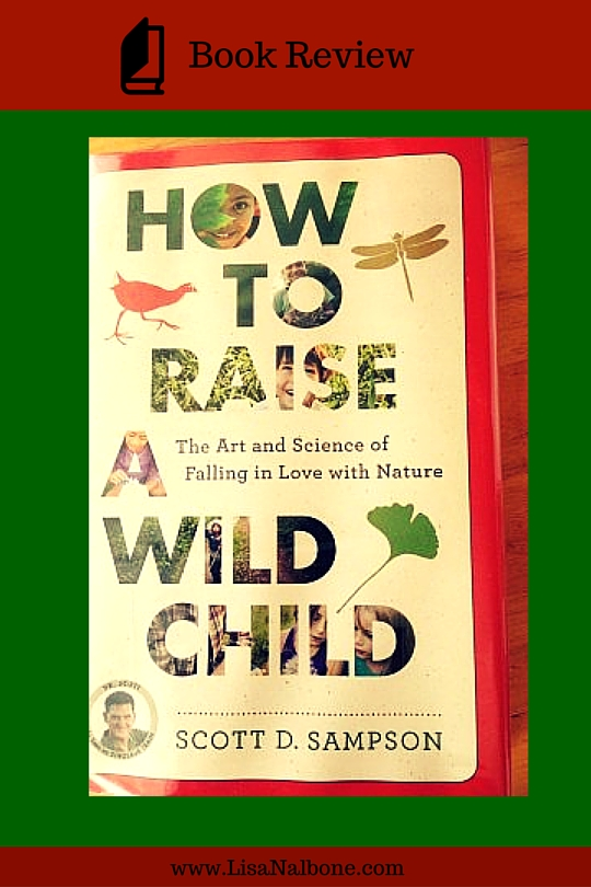 Book Review How to Raise a Wild Child at www.LisaNalbone.com