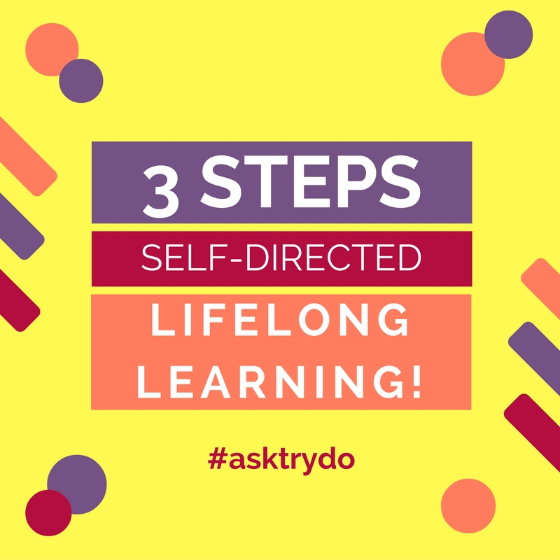 3 Simple Steps for Self-directed Lifelong Learning