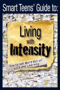 Cover of The Smart Teens' Guide to Living with Intensity