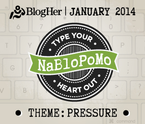NaBloPoMo_January_Pressure
