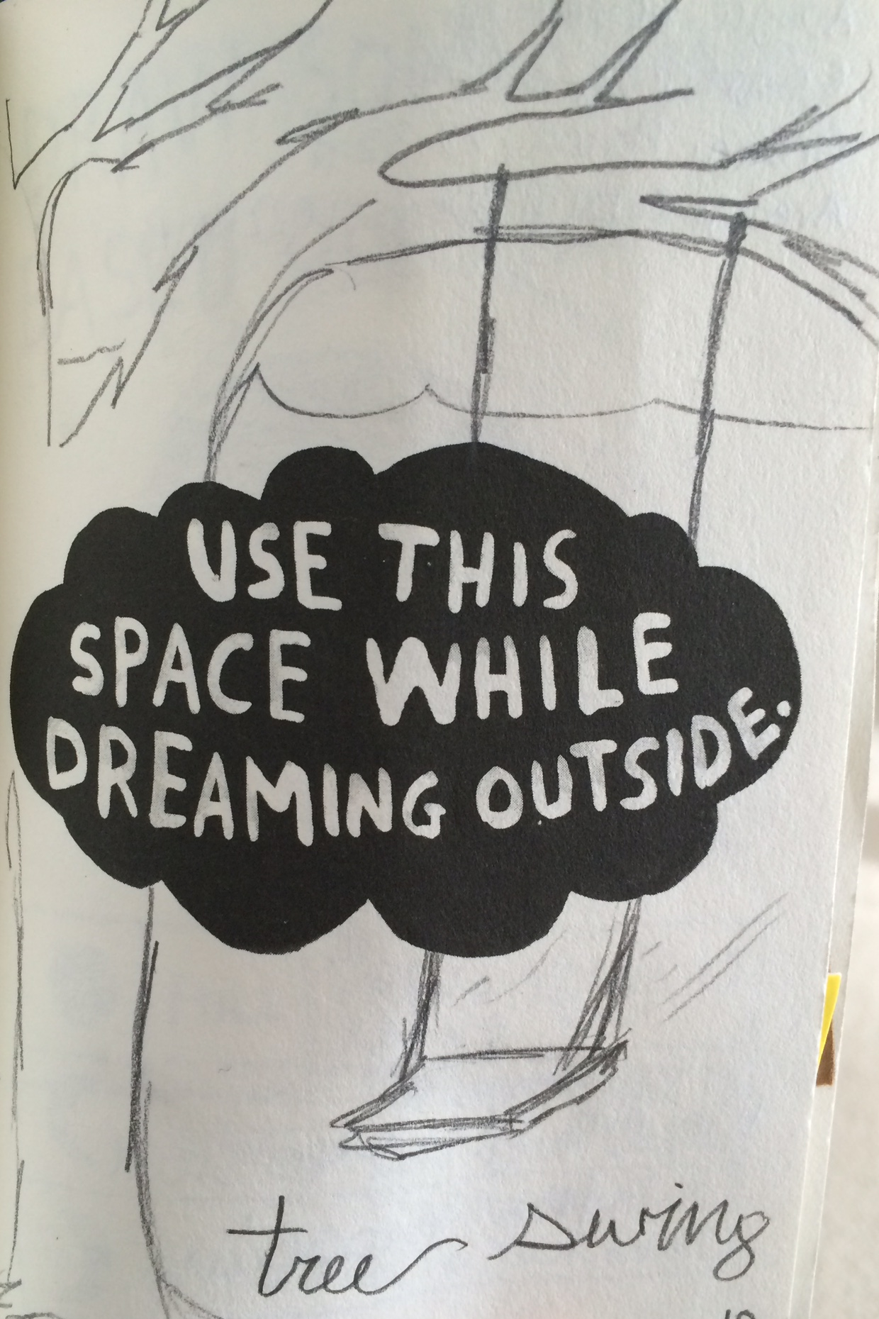 Use this space while dreaming outside.