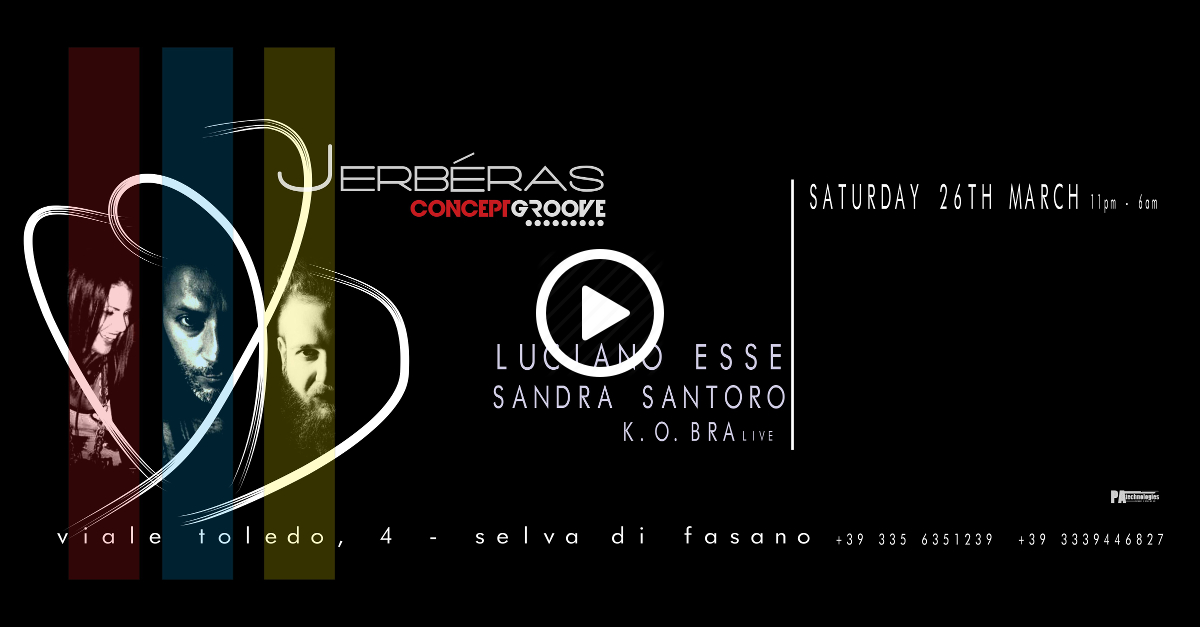 Concept Groove 6 w/ Luciano Esse [Sound Department] & Sandra Santoro [Radionorba] @ Jerbéras Club
