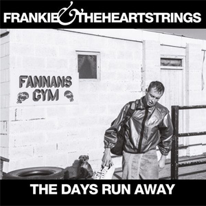 frankie-the-heartstrings-the-days-run-away