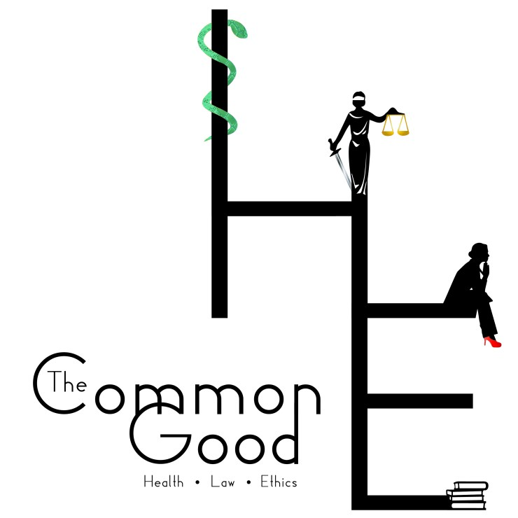 The Common Good: An Exploration of Health, Law, and Ethics