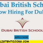Huge Job Vacancies in Dubai British School@Dubai-UAE
