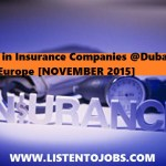 Jobs in Insurance Companies @Dubai and Europe [NOVEMBER 2015]