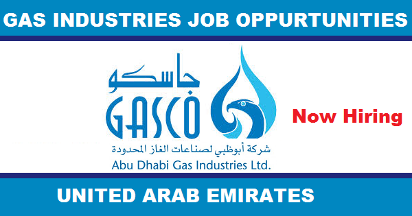 Latest Oil and Gas Job Vacancies in Abu Dhabi Gas Industries LTD[GASCO] | Any Graduate/ Any Degree / Diploma / ITI |Btech | MBA | +2 | Post Graduates | UAE