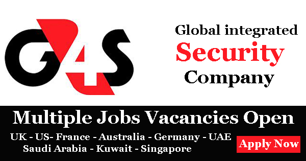 Huge Latest Job Vacancies in G4S | Any Graduate/ Any Degree / Diploma / ITI |Btech | MBA | +2 | Post Graduates | Dubai,UAE,USA,Saudi Arabia,Qatar,USA
